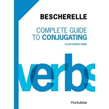 Bescherelle I : Complete Guide to Conjugating